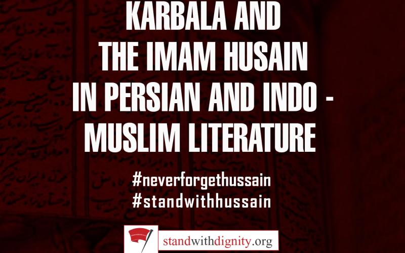 Karbala and the Imam Husain in Persian and Indo-Muslim Literature
