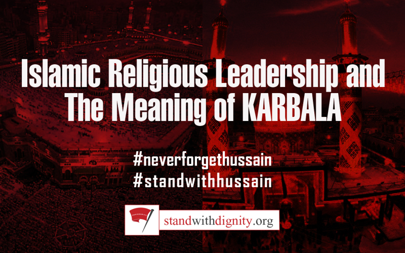 Islamic Religious Leadership and The Meaning of Karbala
