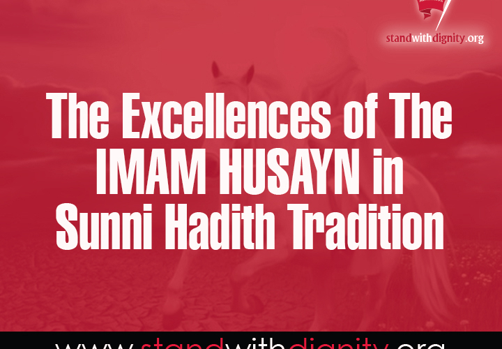 The Excellences of the Imam Husayn in Sunni Hadith Tradition | Stand